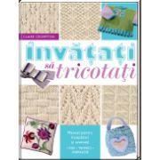 Învățați să tricotați Manual pentru începători și avansați