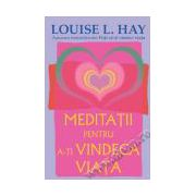 Meditaţii pentru a-ţi vindeca viaţa