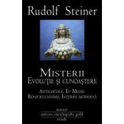 Misterii. Evolutie si cunoastere. Antichitate, Ev Mediu Rosicrucianism, Initiere Moderna