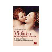 O istorie a iubirii in Renasterea italiana: intre adulter si fidelitate