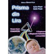 Prisma Din Lira - Mesaje despre Fondatori. O Explorare a Mostenirii Galactice a Umanitati