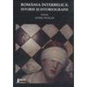 România interbelică. Istorie şi istoriografie