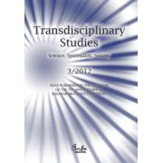 Transdisciplinary Studies No. 3/ 2012 Science, Spirituality, Society