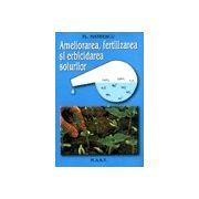 Ameliorarea,erbicidarea si fertilizarea solurilor