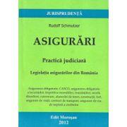 Asigurari - Practica judiciara  Legislatia asigurarilor din Romania