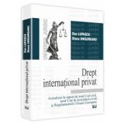 Drept international privat Actualizat in raport de noul Cod Civil, noul Cod de procedura civila si Regulamentele Uniunii Europene