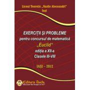 """Exercitii si probleme pentru concursul de matematica """"Euclid"""", editia a XII-a, Clasele III-VIII"""