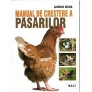 Manual de crestere a pasarilor Ghid complet,pas cu pas de crestere a pasarilor