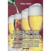 Tehnologii generale in industria alimentara. Procese tehnologice si metode de analiza