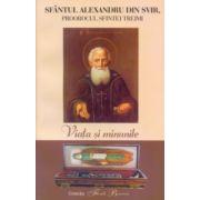 Viata si minunile Sfantului Alexandru din Svir, proorocul Sfintei Treimi