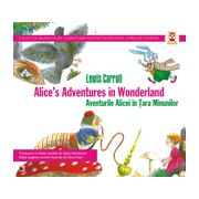 AVENTURILE ALICEI IN TARA MINUNILOR / ALICE`S ADVENTURES IN WONDERLAND