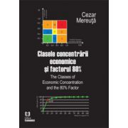 Clasele concentrării economice şi factorul 80%. The Classes of Economic Concentration and the 80% Factor