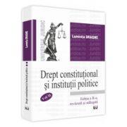 Drept constitutional si institutii politice Editia a II-a, revazuta si adaugita