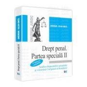 Drept penal. Partea speciala II  Analiza dispozitiilor actualului si viitorului Cod penal al Romaniei