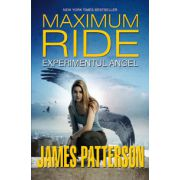 Experimentul Angel - Maximum Ride, vol. 1