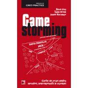 GAMESTORMING. CARTE DE JOCURI PENTRU INOVATORI, NONCONFORMISTI SI VIZIONARI