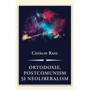 Ortodoxie, postcomunism şi neoliberalism. O critică teologico-politică