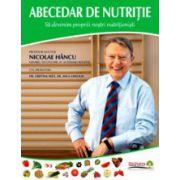 Abecedar de nutritie – Sa devenim propriii nostri nutritionisti