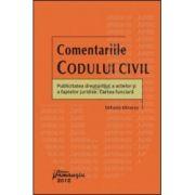 Comentariile Codului civil - Publicitatea drepturilor, a actelor si a faptelor juridice. Cartea funciara