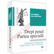 Drept penal. Partea speciala. Examinare comparativa Codul penal - noul Cod penal