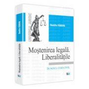 Mostenirea legala. Liberalitatile In noul cod civil