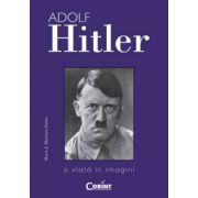 Adolf Hitler. O viata in imagini