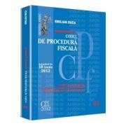 Codul de procedura fiscala. Actualizat la 10 iunie 2012 Comentat si adnotat cu legislatie secundara si complementara, jurisprudenta si norme metodologice
