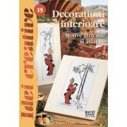 Decoraţiuni interioare - Ed. II revizuită - Idei Creative 15