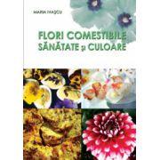 Flori comestibile. Sănătate și culoare.