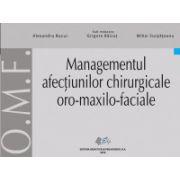 Managementul afecţiunilor chirurgicale oro-maxilo-faciale