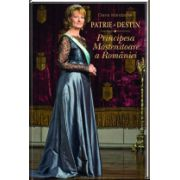 Patrie şi Destin. Principesa Mostenitoare a Romaniei
