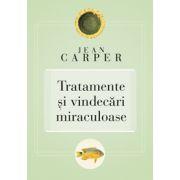 Tratamente şi vindecări miraculoase