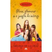 Gloss, glamour si o jungla de intrigi (Ashleys, vol. 4)