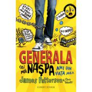 Cei mai naşpa ani din viaţa mea (Generala, vol. 1)