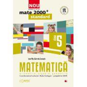 Mate 2013 Standard MATEMATICA. ARITMETICA, ALGEBRA, GEOMETRIE. CLASA A V-A PARTEA I