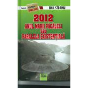 2012 Anul marii pacaleli sau paralela existentiala. Stranger secret files nr.15