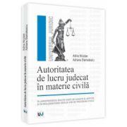 Autoritatea de lucru judecat in materie civila