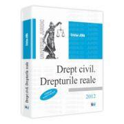 Drept civil. Drepturile reale. 2012 Conform noului Cod Civil