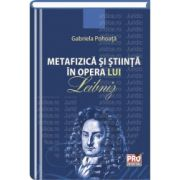 Metafizica si stiinta in opera lui Leibniz