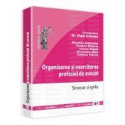 Organizarea si exercitarea profesiei de avocat Sinteze si grile