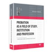 Probation as a Field of Study. Institution and Profession Revised and Added Edition