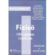 Bacalaureat  2013 Fizica. 100 Variante Rezolvate. Enunturi si rezolvari