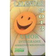 Calendar 2013 Umor, Integrame, Sarbatori Religioase