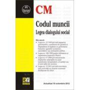 Codul muncii. Legea dialogului social Actualizata la 18 octombrie 2012