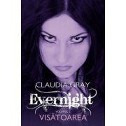 Visatoarea. Evernight, vol. 2