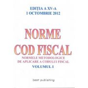 Norme Cod Fiscal 1 Octombrie 2012 - Volumul 1