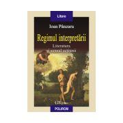 Regimul interpretarii: literatura si sensul actiunii