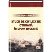 Studii de civilizatie otomana in epoca moderna