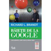Baietii de la Google. Cum gândesc Larry Page şi Sergey Brin