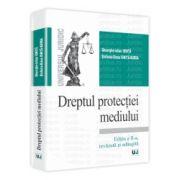 Dreptul protectiei mediului Editia a II-a, revazuta si adaugita